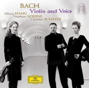Alexander Liebreich, Christine Schäfer, Hilary Hahn, Matthias Goerne, Münchener Kammerorchester: Bach, J.S.: Violin & Voice - CD