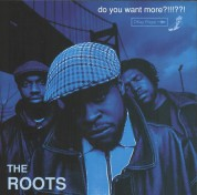 The Roots: Do You Want More?!!!??! (Limited Deluxe -  25th Anniversary Edition) - Plak