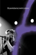 Bryan Adams: Live In Lisbon - DVD