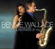 Bennie Wallace: THE NEARNESS OF YOU - CD