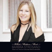 Barbra Streisand: What Matters Most: Barbra Streisand Sings The Lyrics Of Alan & Marilyn Bergman - CD
