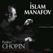 İslam Manafov: Chopin: Balladen, Scherzi & Nocturne, Op. Posth - CD