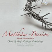 The Choir of King's College Cambridge, Brandenburg Consort, Roy Goodman, Stephen Cleobury: J.S. Bach: Matthäus Passion - CD