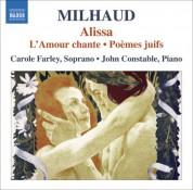 Carole Farley: Milhaud, D.: Alissa / L'Amour Chante / Poemes Juifs - CD