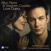 Stephen Costello, Ailyn Pérez, BBC Symphony Orchestra, Patrick Summers: Ailyn Perez & Stephen Costello - Love Duets - CD