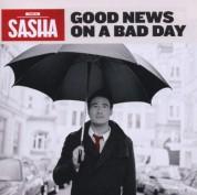 Sasha: Good News On A Bad Day - CD