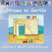 Bernard Wystraete Group: Strawa no Sertao - CD