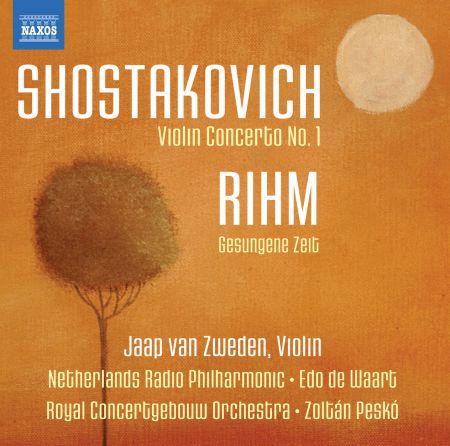 Jaap van Zweden: Shostakovich: Violin Concerto No. 1 - Rihm: Gesungene Zeit - CD