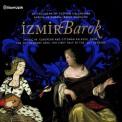 İzmir Barok: Avrupa ve Osmanlı Saray Müzikleri - CD