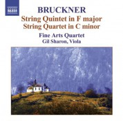 Fine Arts Quartet: Bruckner, A.: String Quintet in F Major / String Quartet in C Minor - CD