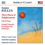 Giancarlo Guerrero, Nashville Symphony Orchestra: Paulus: Three Places of Enlightenment, Veil of Tears & Grand Concerto - CD
