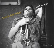 Chet Baker: Live At Ann Arbor + 5 Bonus Tracks! (Photographs By William Claxton) - CD
