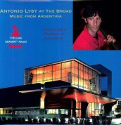 Antonio Lysy At The Broad - Music From Argentina - Plak