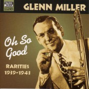 Miller, Glenn: Oh, So Good  (1939-1943) - CD