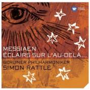 Sir Simon Rattle, Berliner Philharmoniker: Messiaen: Éclairs sur l'Au-delà - CD