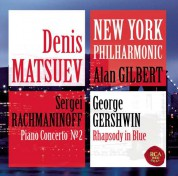 Denis Matsuev, New York Philharmonic Orchestra, Alan Gilbert: Rachmaninoff: Piano Concerto, No. 2 / Gershwin: Rhapsody in Blue - CD
