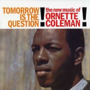 Ornette Coleman: Tomorrow Is the Question! - Plak