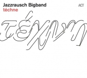 Jazzrausch Bigband: Techne - Plak