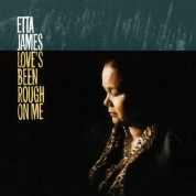 Etta James: Love's Been Rough On Me - Plak