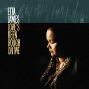 Etta James: Love's Been Rough On Me - Plak