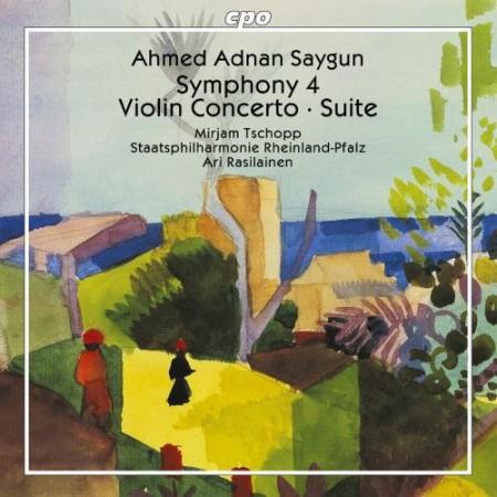 Staatsphilharmonie Rheinland-Pfalz, Mirjam Tschopp, Ari Rasilainen: Ahmed Adnan Saygun - Symphony 4 . Violin Concerto . Suite - CD