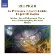 Adriano: Respighi: La Primavera - Quattro Liriche - La Pentola Magica - CD
