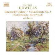 Mobius: Howells: Rhapsodic Quintet / Violin Sonata No. 3 - CD