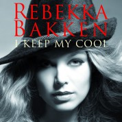 Rebekka Bakken: I Keep My Cool - CD