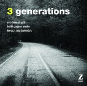 Ercüment Gül, Turgut Alp Bekoğlu, Halil Çağlar Serin: 3 Generations - CD