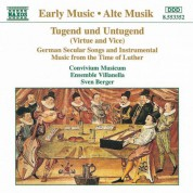 Tugend Und Untugend: German Music From the Time of Luther - CD