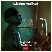 T-Bone Walker: Good Feelin' - Plak
