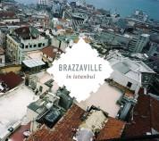 Brazzaville: In Istanbul - CD
