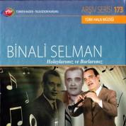 Binali Selman: TRT Arşiv Serisi - 173 - Halaylarımız ve Barlarımız - CD