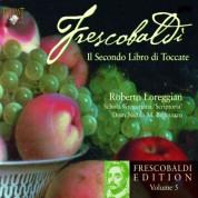 Roberto Loreggian: Frescobaldi Edition Vol. 5 - Secondo Libro di Toccate - CD