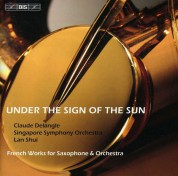 Claude Delangle, Singapore Symphony Orchestra, Lan Shui: Under the Sign of the Sun - CD