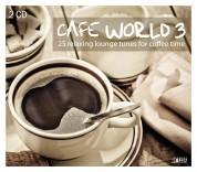 Çeşitli Sanatçılar: Cafe World 3 - CD