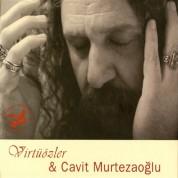 Cavit Murtezaoğlu: Virtuozler & Cavit Murtezaoğlu - CD