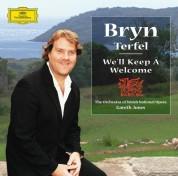Bryn Terfel, Bryan Davies, Gareth Jones, Orchestra of Welsh National Opera, The Black Mountain Chorus: Bryn Terfel - We'll Keep A Welcome - CD