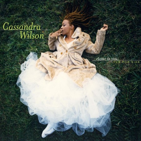 Cassandra Wilson: Closer To You - The Pop Side - CD