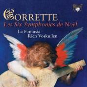 La Fantasia Ensemble, Rien Voskuilen: Corette: Les Six Symphonies de Noël - CD