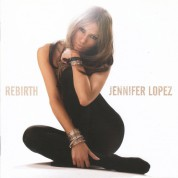 Jennifer Lopez: Rebirth - CD