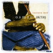 Osman Aktaş: İnceden İnce - CD