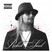 Kid Rock: Rebel Soul - CD