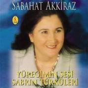 Sabahat Akkiraz: Yüreğimin Sesi, Sabrın Türküleri - CD