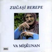 Zuğaşi Berepe: Va Mişkunan / Bilmiyoruz - CD