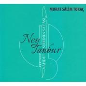 Murat Salim Tokaç: Vahdet Sırrının Sadası (Ney, Tanbur) - CD