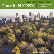 Charlie Haden, Joe Henderson: The Montreal Tapes (feat. Joe Henderson & Al Foster) - CD
