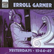 Garner, Erroll: Yesterdays (1944-1949) - CD