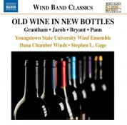 Stephen Gage, Youngstown State University Dana Chamber Winds, Youngstown State University Symphonic Wind Ensemble: Old Wine in New Bottles - CD