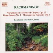 Rachmaninov: Piano Sonata No. 2 / Variations On A Theme of Chopin / Morceaux De Fantaisie, Op. 3 - CD